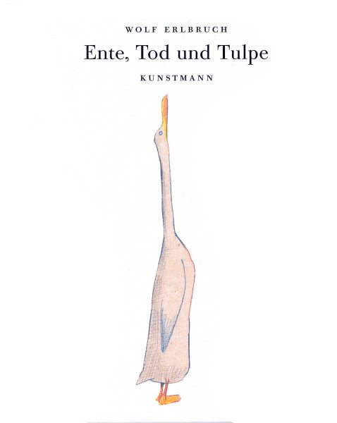 Wolf Erlbruch: Ente, Tod und Tulpe