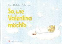So, wie Valentina möchte