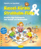 Rassel-Kürbis & Strohhalm-Flöte