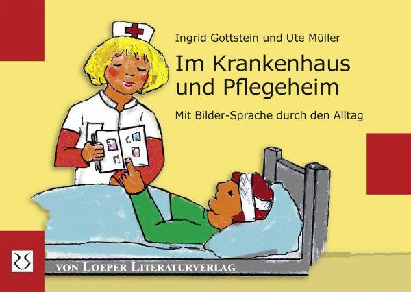 Gottstein, Müller: Im Krankenhaus und Pflegeheim