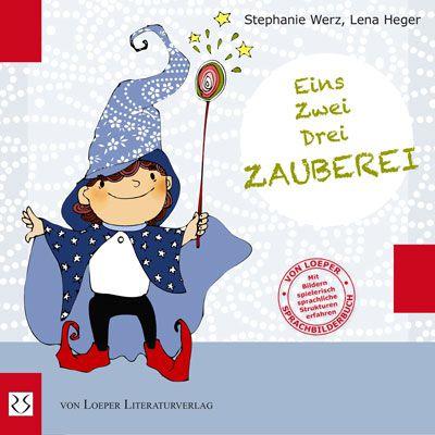 Werz / Heger: Eins, Zwei, Drei – Zauberei!