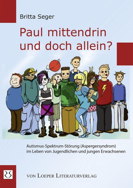 Britta Seger: Paul - Mittendrin und doch allein?