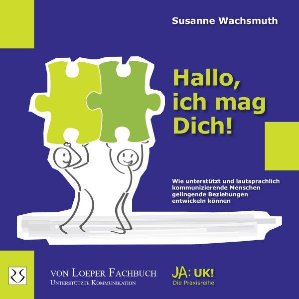 Susanne Wachsmuth: Hallo, ich mag Dich!