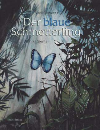 Menezes/Siems: Der blaue Schmetterling